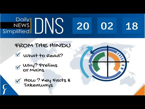 Daily News Simplified 20-02-18 (The Hindu Newspaper - Current Affairs - Analysis for UPSC/IAS Exam)