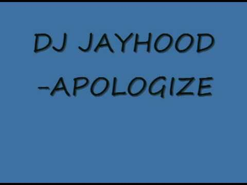 DJ JAYHOODAPOLOGIZE