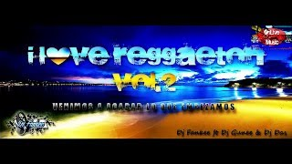 I Love Reggaeton Vol.2 - Dj Fankee Ft Dj Das & OnLive Music - (AUDIO)
