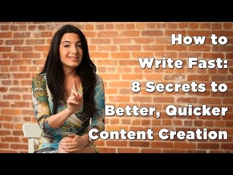 How To Write Fast: 8 Secrets To Better, Quicker Content Crea