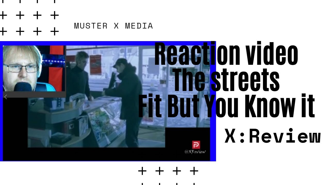 Review And Reaction Video: The Streets - Fit But You Know it.