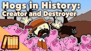 hogs-in-history-creator-and-destroyer-extra-history