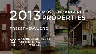2013 Most Endangered Properties List - Washington State