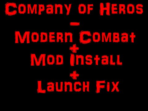 Company Of Heros-Modern Combat-Install and Launch Fix STEAM ONLY
