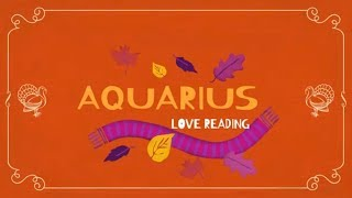 AQUARIUS MID-MONTH 15-30TH NOV. 2018 LOVE TAROT READING UNRESOLVED PAST ISSUES & REJECTION 🦃