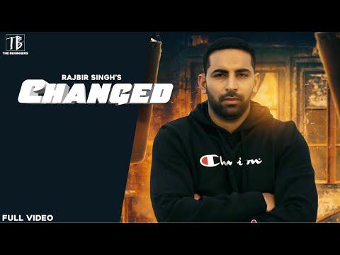CHANGED  ( Hd Video )  RAJBIR SINGH   Avi Sandhu  Latest Punjabi Songs 2019   New Punjabi Songs 2019