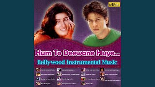 Provided to by believe sas jab koi baat bigad jaye (instrumental) · ramesh iyer hum deewana huye (bollywood instrumental music) ℗ v...