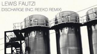 Lewis Fautzi - Discharge (Reeko Remix)