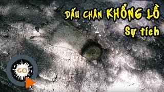 Sự tích Dấu Chân Khổng Lồ trên Núi Cậu Hồ Dầu Tiếng | Quang Chau