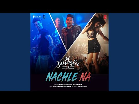 """Nachle Na (From """"Dil Juunglee"""")"""