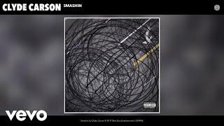Clyde Carson - Smashin (Audio)