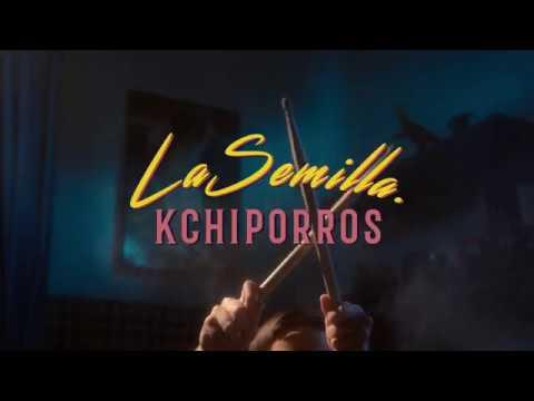 Kchiporros - La Semilla (Video Oficial)
