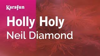 Karaoke Holly Holy - Neil Diamond *