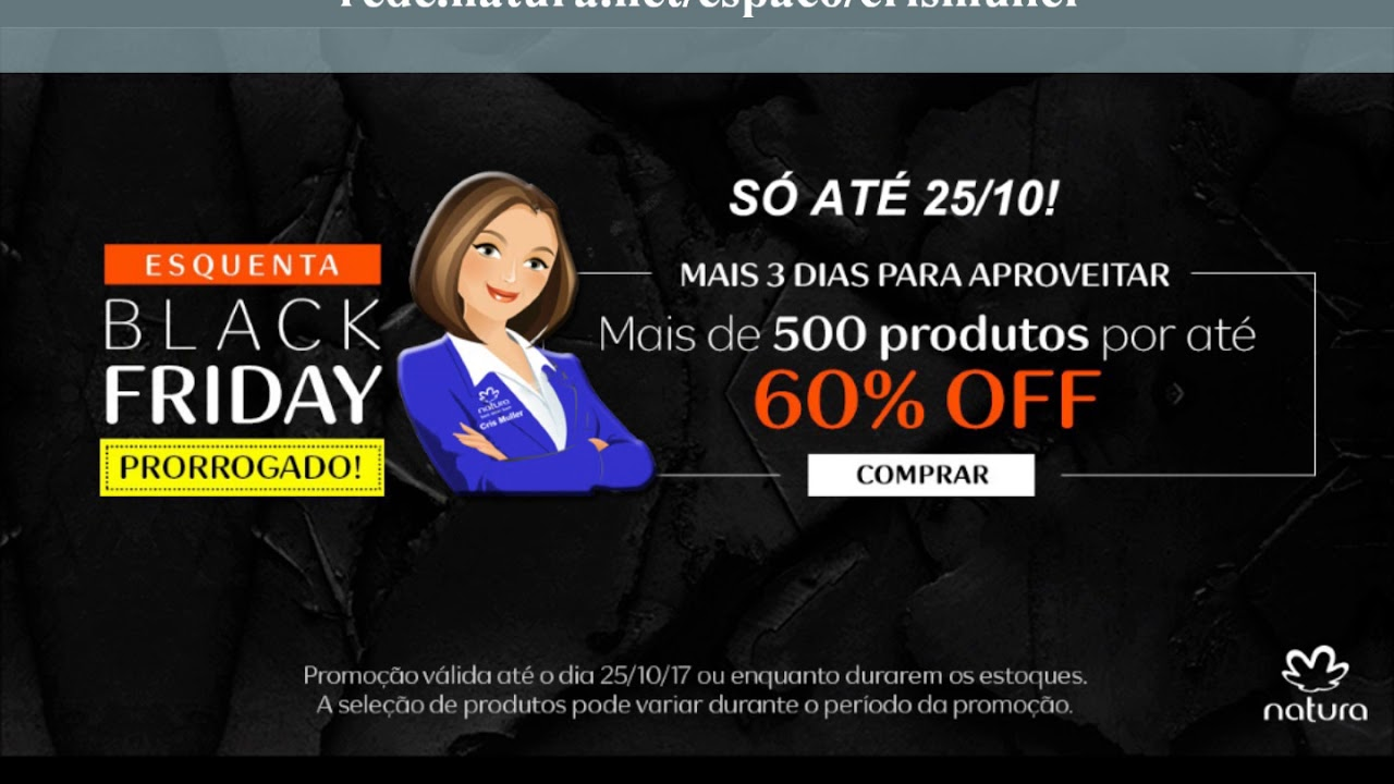 ec44179735 PRORROGADO  Esquenta Black Friday até 25 10 1-Rede Natura Cristina ...