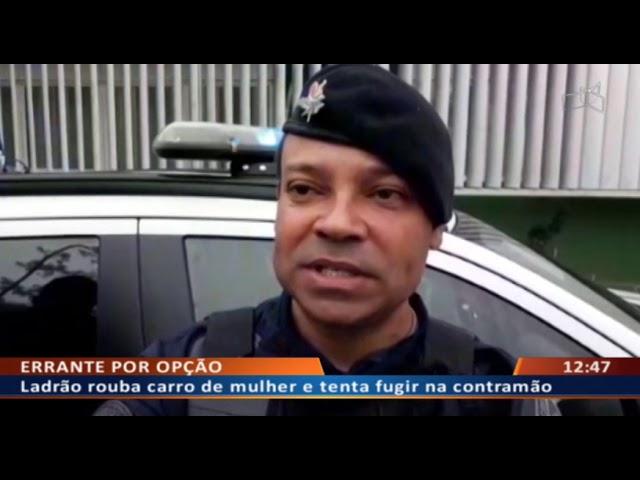 DF ALERTA - Ladrão rouba carro de mulher e tenta fugir na contramão