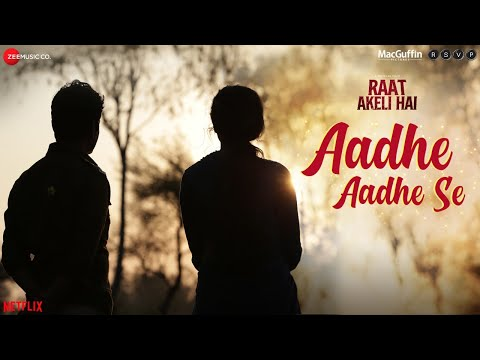 Raat Akeli Hai - Aadhe Aadhe Se | Nawazuddin S. Radhika A. | Mika S, Shilpa R, Sneha K | Raj S
