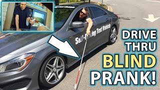 DRIVE THRU PRANK as BLIND MAN!!