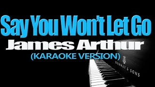 SAY YOU WON'T LET GO - James Arthur (KARAOKE VERSION)