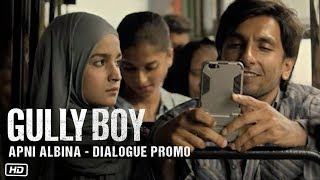Gully Boy Dialogue Promo - Apni Albina | Gully Boy | Ranveer Singh | Alia Bhatt | 14th Feb