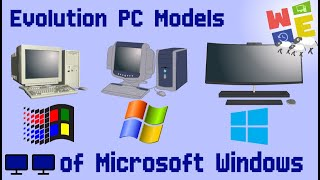 EVOLUTION PC MODELS OF MICROSOFT WINDOWS