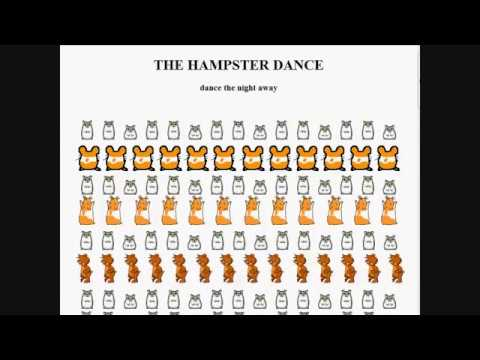Original Hampster Dance circa 1997 (hamsters dancing online)... and peek at the new