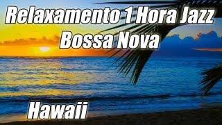 JAZZ INSTRUMENTAL Relaxar Bossa Nova Musica Playlist Suave Bossanova Estudo Macio para Estudar