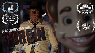 Turpin: Terrible Toys [Short, DC Comics Fanfilm - 37 min]