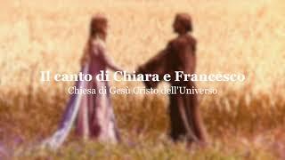 IL CANTO DI CHIARA E FRANCESCO - È questo il Dio - Francesco voglio scoprire il tuo segreto