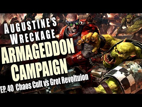 Chaos Cults vs Grot Revolution - Augustine's Wreckage Narrative Campaign Episode 40