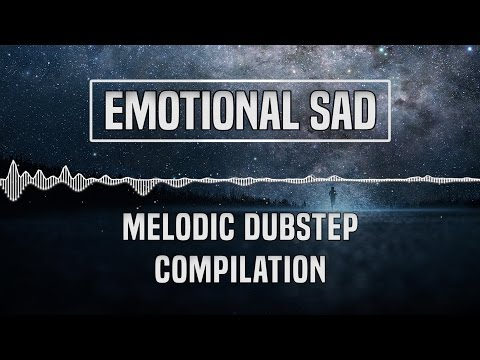 [Emotional Sad] Melodic Dubstep Compilation/Mix | 1 Hour