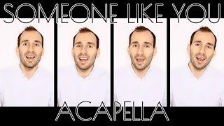 SOMEONE LIKE YOU - ACAPELLA COVER