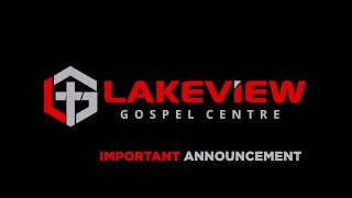 Important Update | Lakeview Gospel Centre
