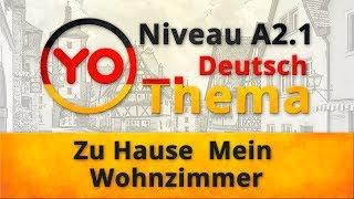 """Thema 2 """"Zu Hause. Mein Wohnzimmer"""" (Niveau A2.1). Deutsch mit Oxana Vassiljeva"""