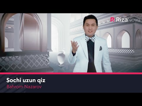 Bahrom Nazarov - Sochi uzun qiz | Бахром назаров - Сочи узун