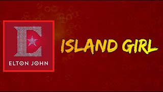 Elton John - Island Girl (Lyrics)
