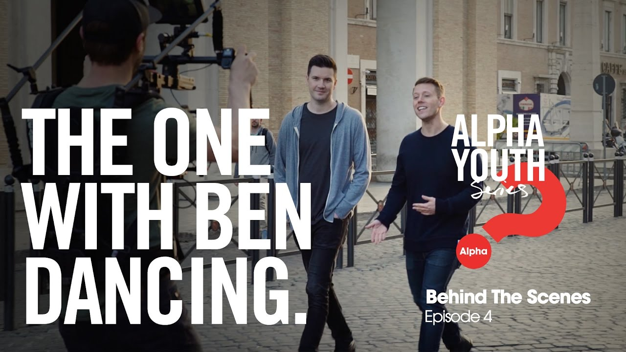 The One With Ben Dancing // Alpha Youth Series Behind the Scenes Episode 4