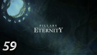 Pillars Of Eternity - 59 (Хозяин В Глубинах)