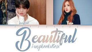 """How Would JUNGKOOK And ROSE Sing """"BEAUTIFUL""""by CRUSH(Color Lyrics Eng/Rom/Han)(FANMADE)"""