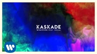Kaskade - Whatever ft. KOLAJ  (Official Audio)