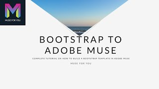Advanced: Bootstrap to Adobe Muse | Adobe Muse CC | Muse For You