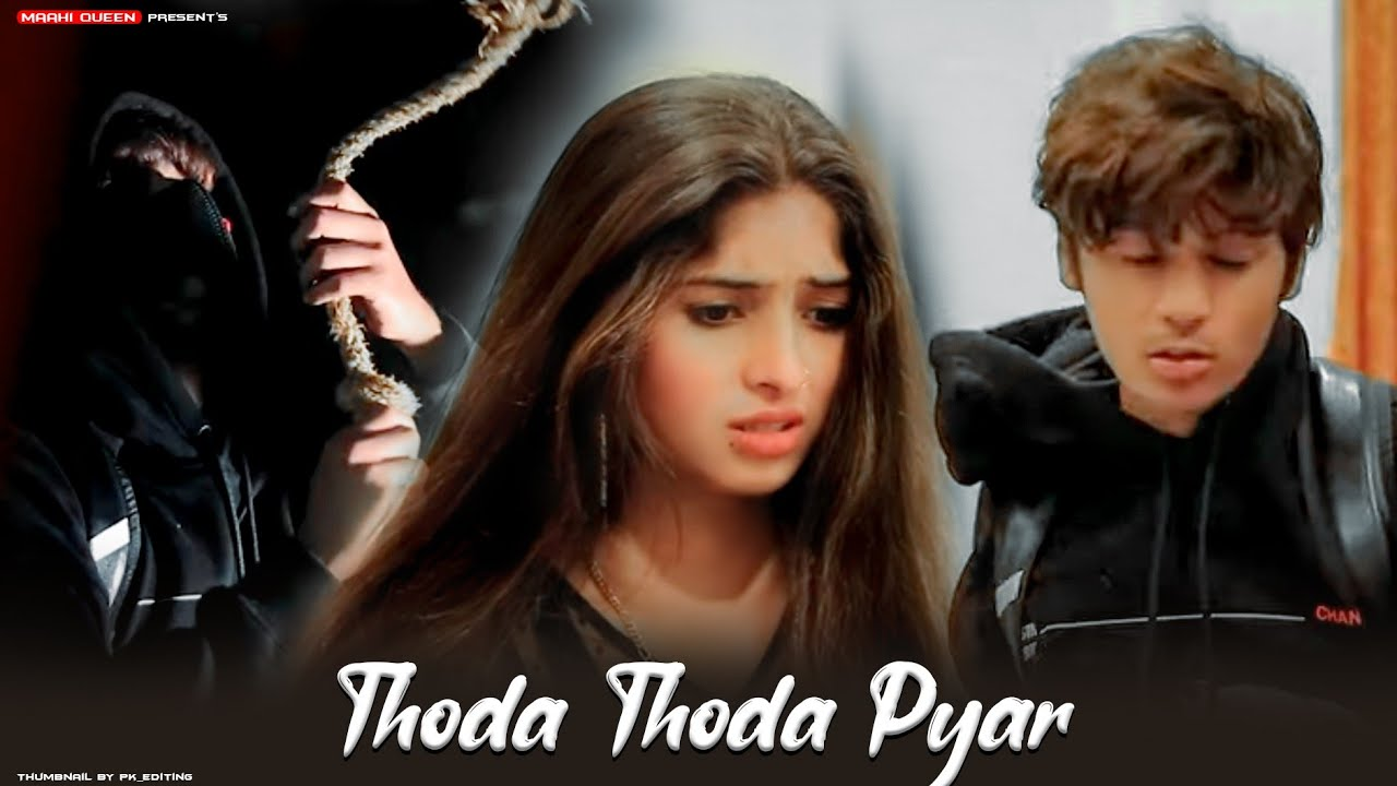 Thoda Thoda Pyaar | Heart Touching Love Story | Stebin Ben | Sad Song | Maahi Queen & Aryan