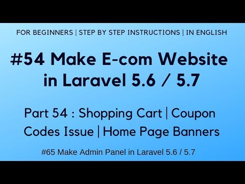 #54 Make E-com Website In Laravel 5.6 | Shopping Cart | Coupon Codes Issue | Home Page Banners