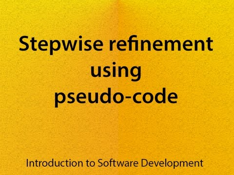 L09 V01 Stepwise Refinement Using Pseudo Code Youtube