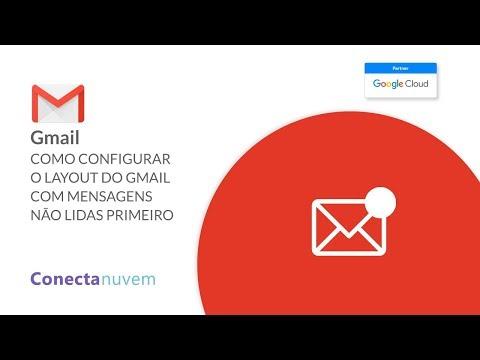 Como configurar layout do Gmail com mensagens não lidas primeiro