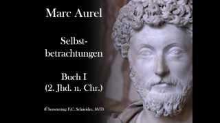 Selbstbetrachtungen: Buch I, Mark Aurel, 2. Jhd. n. Chr.