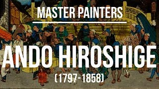 Ando Hiroshige (1797-1858) A collection of paintings 4K Ultra HD