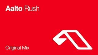 Aalto - Rush (Original Mix)