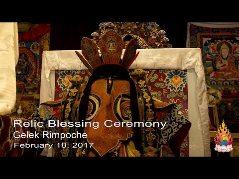 Relic Blessing Ceremony - Gelek Rimpoche - February 18, 2017