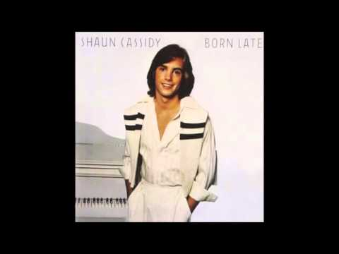 Shaun Cassidy ~ Born Late  1977   Only