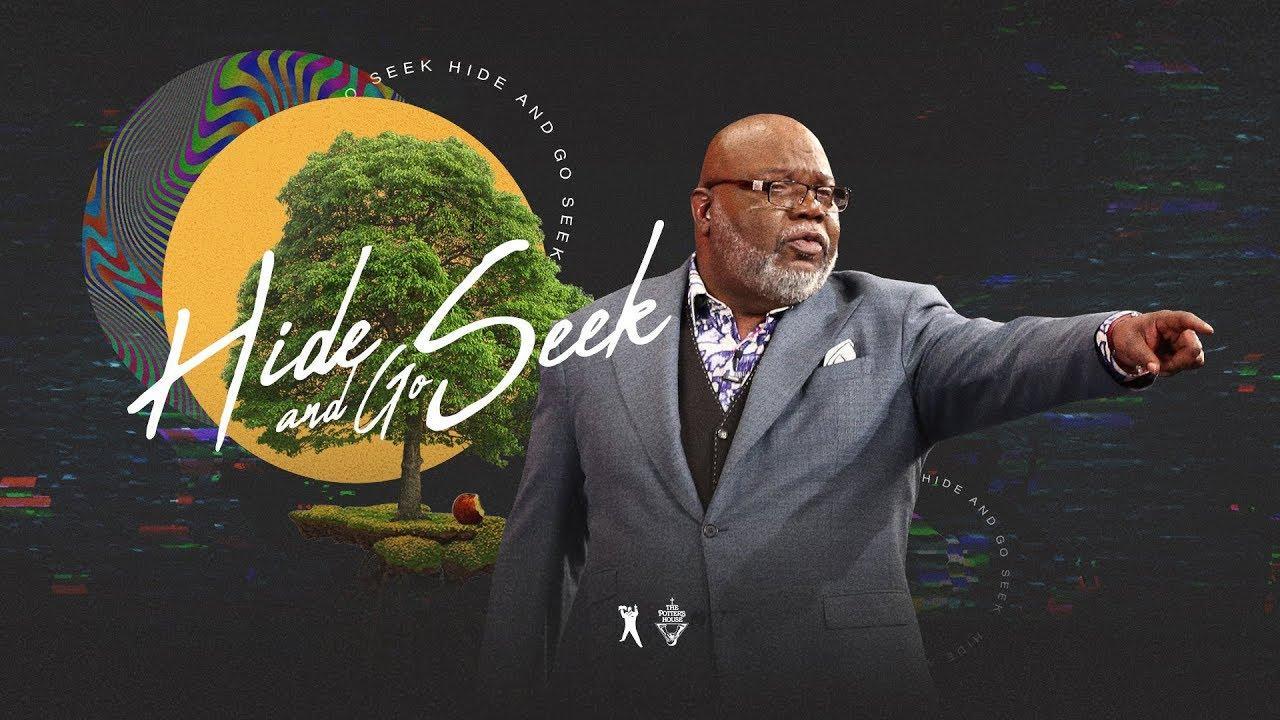 Hide and Go Seek - Bishop T D  Jakes [June 16, 2019]